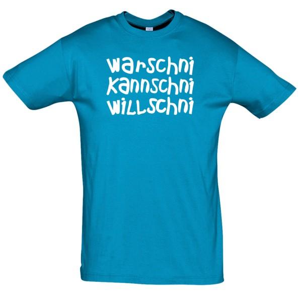 T-Shirt warschni, kannschni, willschni