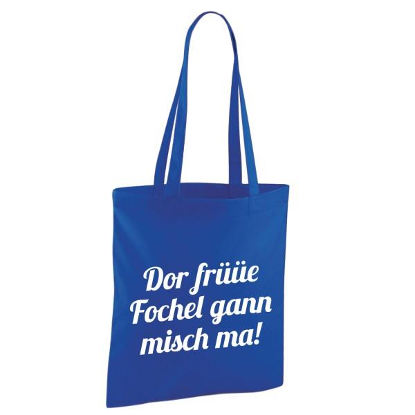 Stoffbeutel Dor früüe Fochel gann misch ma!