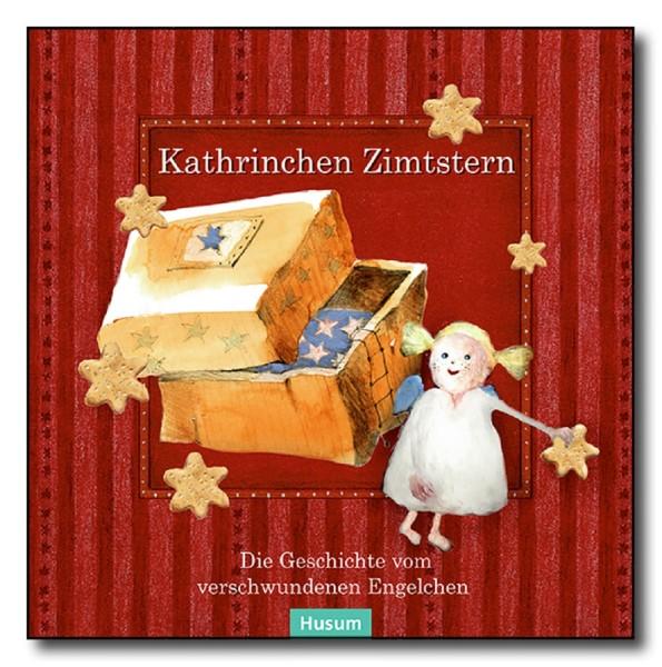 Kathrinchen Zimtstern Die Geschichte des verschwundenen Engelchens